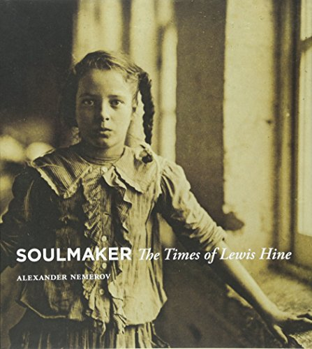 Lewis Hine Child Labor Photos - Soulmaker: The Times of Lewis Hine