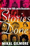 Stories Done: Writings on the 1960s and Its