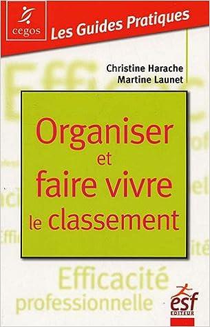 Livre Organiser et faire vivre le classement pdf, epub