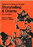 Children's Literature Through Storytelling and Drama, Briggs, Nancy E. and Wagner, Joseph A., 0697062120