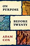 On Purpose Before Twenty, Adam Cox, 0985987901