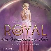 Ein Königreich aus Seide (Royal 2) | Valentina Fast
