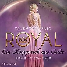 Ein Königreich aus Seide (Royal 2) Hörbuch von Valentina Fast Gesprochen von: Yara Blümel