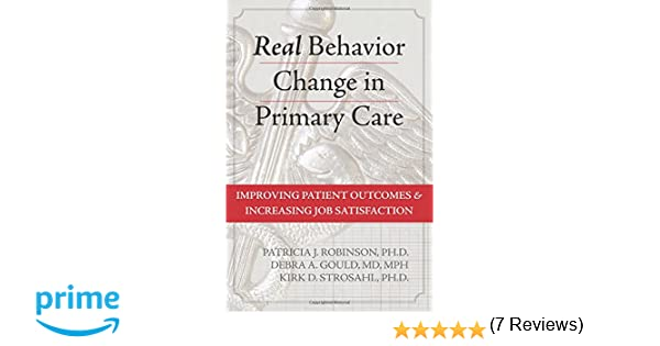 Real Behavior Change in Primary Care: Improving Patient Outcomes ...
