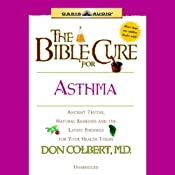 The Bible Cure for Asthma: Ancient Truths, Natural Remedies and the Latest Findings for Your Health Today | Don Colbert