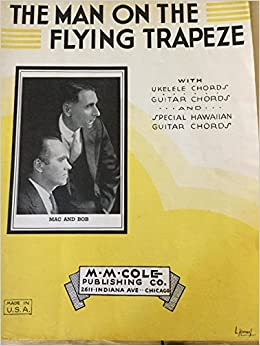 THE MAN on the FLYING TRAPEZE [Sheet Music]: Walter O'Keefe