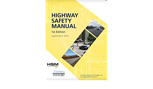 AASHTO HSM 1 2014 SUPPLEMENT 2014 Supplement To The Highway Safety Manual,  First Edition: 9781560516002: Amazon.com: Books