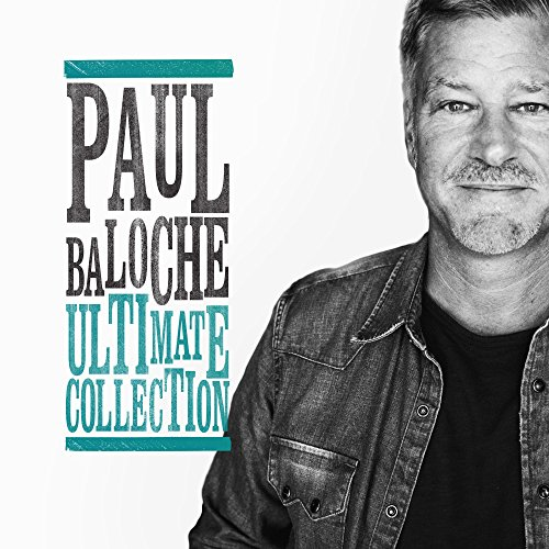 Paul Baloche - Ultimate Collection (2018)