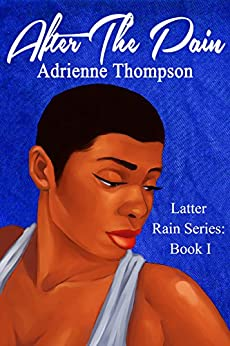 After the Pain (Latter Rain Series Book 1) by [Thompson, Adrienne]