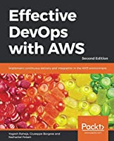 Effective DevOps with AWS, 2nd Edition Front Cover