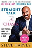 img - for Straight Talk, No Chaser: How to Find, Keep, and Understand a Man book / textbook / text book