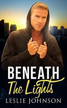 Beneath the Lights by [Johnson, Leslie]