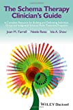 The Schema Therapy Clinician's Guide, Neele Reiss and Joan M. Farrell, 1118509188