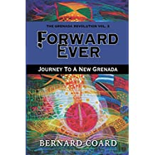 Forward Ever: Journey To A New Grenada