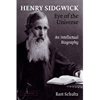 Henry Sidgwick - Eye of the Universe: An Intellectual Biography