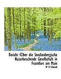 Bericht ©Ber Die Senckenbergische Naturforschende Gesellschaft in Frankfurt Am Main, W. H. Schmidt, 1113958707