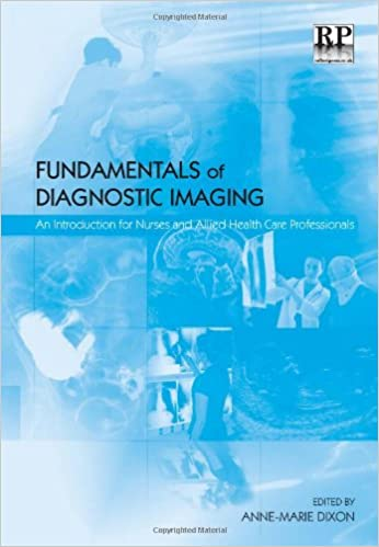 Download books to iphone free Fundamentals of Diagnostic Imaging: An Introduction for Nurses and Allied Health Care Professionals (Litríocht na hÉireann) PDF ePub 1906052107