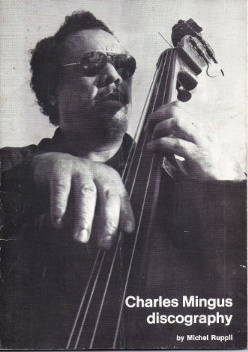 Charles Mingus Discography (Charles Mingus discography (Jazz index reference)
