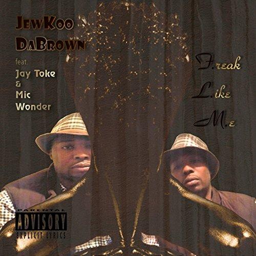 F.reak L.ike M.e (F.L.M.) [feat. Jay Toke & Mic Wonder] - L Reak
