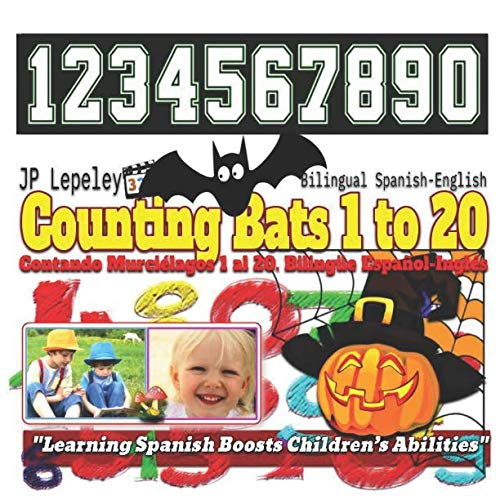 Counting Bats 1 to 20. Bilingual Spanish-English: Contando Murciélagos 1 al 20. Bilingüe Español-Inglés -
