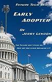 Early Adopter (Future Tech Book 2)