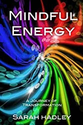 Mindful Energy: A Journey Of Transformation