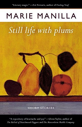 Still Life with Plums: Short Stories by Manilla, Marie (2010) Paperback