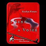 I Send a Voice   Evelyn Eaton