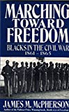 Marching Toward Freedom, James M. McPherson, 0816030928