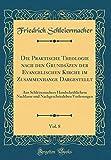 Die Praktische Theologie Nach Den Grundsäzen Der Evangelischen Kirche Im Zusammenhange Dargestellt, Vol. 8: Aus Schleiremachers Handschriftlichem ... (Classic Reprint) (German Edition)