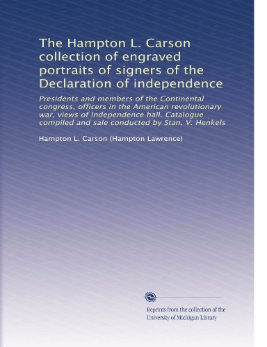The Hampton L. Carson collection of engraved portraits of signers of the (Declaration Of Independence Portrait)