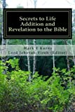 Secrets to Life Addition and Revelation to the Bible, Mark F. Mark F Karns and Lord Jehovah Lord Jehovah Yireh, 1492912212