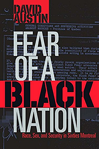 Fear of a Black Nation: Race, Sex, and Security in Sixties Montreal (English Edition)