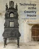 "Marilyn Palmer and Ian West, ""Technology and the Country House"" (Historic England Publishing/U.Chicago, 2016)"