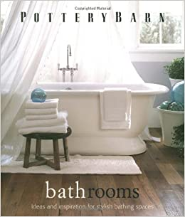 Pottery Barn Bathrooms (Pottery Barn Design Library): Pottery Barn:  0749075092021: Amazon.com: Books