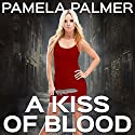 A Kiss of Blood: A Vamp City Novel Audiobook by Pamela Palmer Narrated by Rebecca Estrella