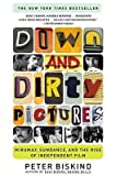 [(Down and Dirty Pictures: Miramax, Sundance, and the Rise of Independent Film )] [Author: Peter Biskind] [Jan-2005]