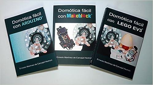 Pack 3 libros Domotica con LEGO, Arduino y Makeblock con 15% dto.: Amazon.es: Ernesto Martínez de Carvajal Hedrich: Libros