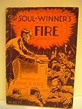 Soul Winner's Fire, John R. Rice, 0802481221