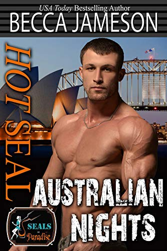 Hot SEAL, Australian Nights (SEALs in Paradise) (In The Heat Of The Night Author)