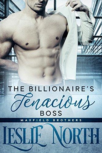 The billionaires tenacious boss the maxfield brothers series the billionaires tenacious boss the maxfield brothers series book 1 by north fandeluxe Choice Image