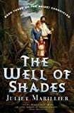 The Well of Shades, Juliet Marillier, 0765309971