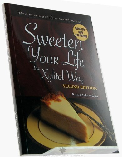 Sweeten Your Life the Xylitol Way by KAREN EDWARDS (2006-05-03)