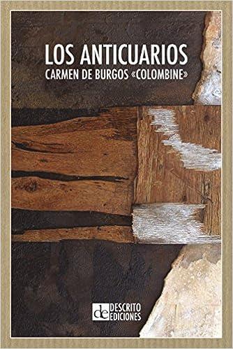Los anticuarios (Narrativa): Amazon.es: Carmen de Burgos ...
