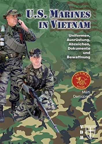 U.S. Marines in Vietnam: Uniformen, Ausrüstung, Abzeichen, Dokumente und Bewaffnung (Geschichte im Detail)
