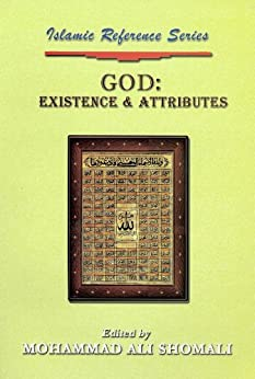 God: Existence and Attributes (Islamic Reference Series Book 2)