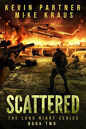Scattered: Book 2 in the Thrilling Post-Apocalyptic Survival series: (The Long Night - Book 2) by [Partner, Kevin, Kraus, Mike]