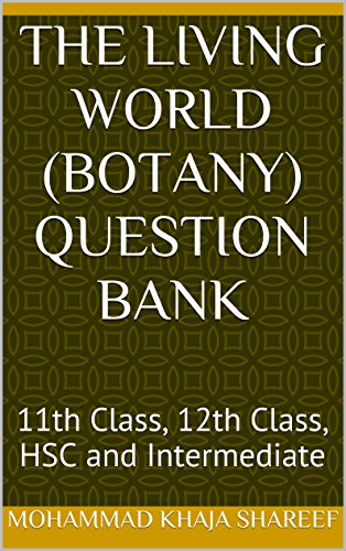 The Living World (Botany) Question Bank: 11th Class, 12th Class, HSC and Intermediate