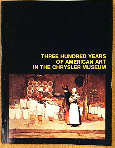 Descargar Libro Three Hundred Years Of American Art In The Chrysler Museum Dennis R. Anderson