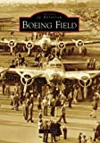 Boeing Field (Images of Aviation: Washington)